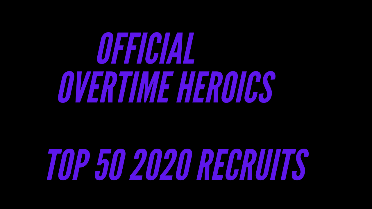 Official Overtime Heroics Top 50 2020 recruits 1